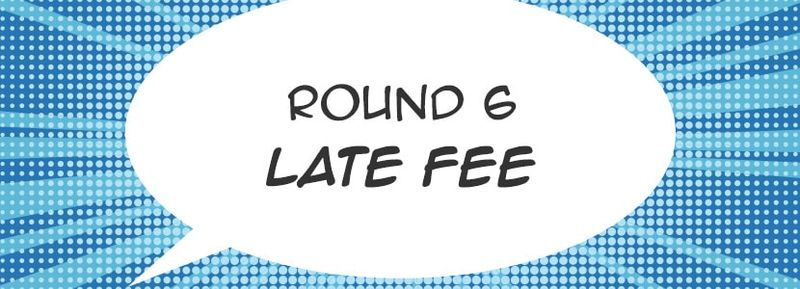 round-6-late-fee