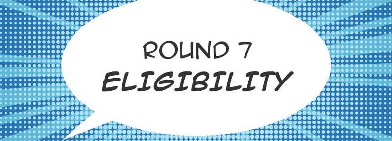 round-7-eligibility