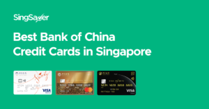Best Bank Of China Credit Cards In Singapore (2021)