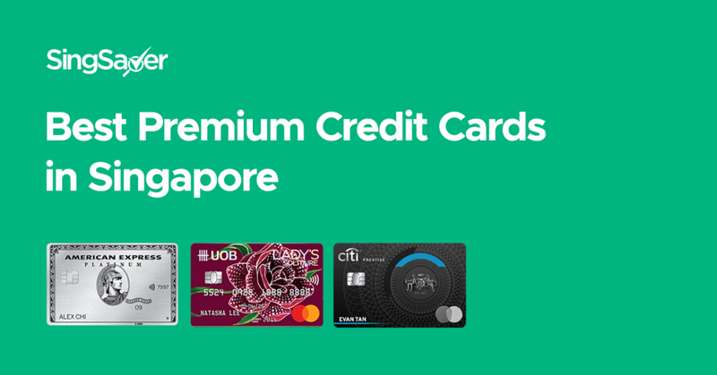 Best Premium Credit Cards To Have In Singapore (2021)