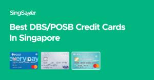 Best DBS/POSB Credit Cards In Singapore (2021)