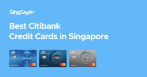Best Citibank Credit Cards In Singapore (2021)