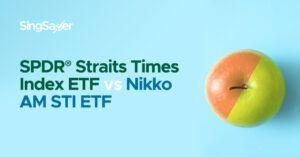 SPDR STI ETF vs Nikko AM STI ETF: A Comparison In A Jiffy