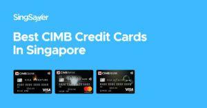 Best CIMB Credit Cards In Singapore (2021)